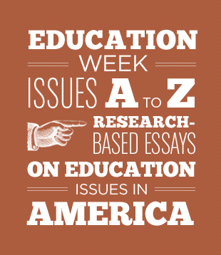 Education Week Issues: A - Z